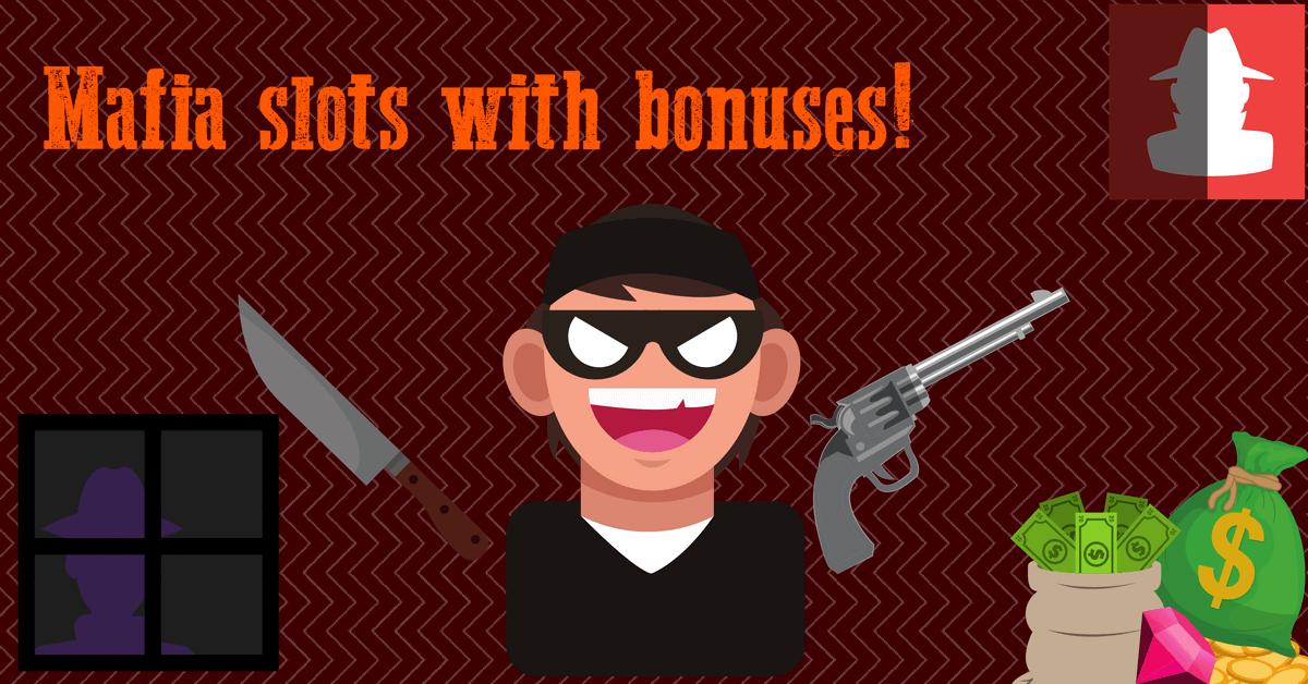 Mafia slots with bonuses
