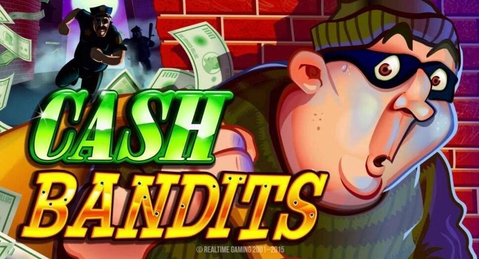 Cash Bandits Slot Play With 100 Free Spins Bonus Yummyspins
