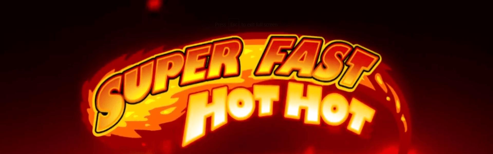 Super Fast Hot Hot slot