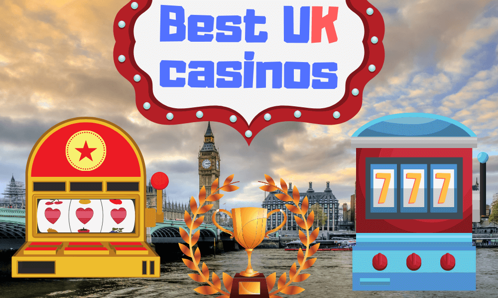 Best Uk Casinos