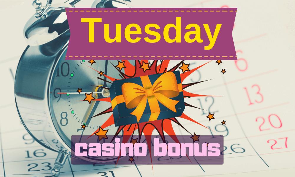 tuesday casino bonuses