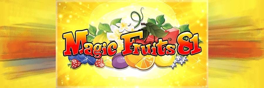 Magic Fruits 81 slot