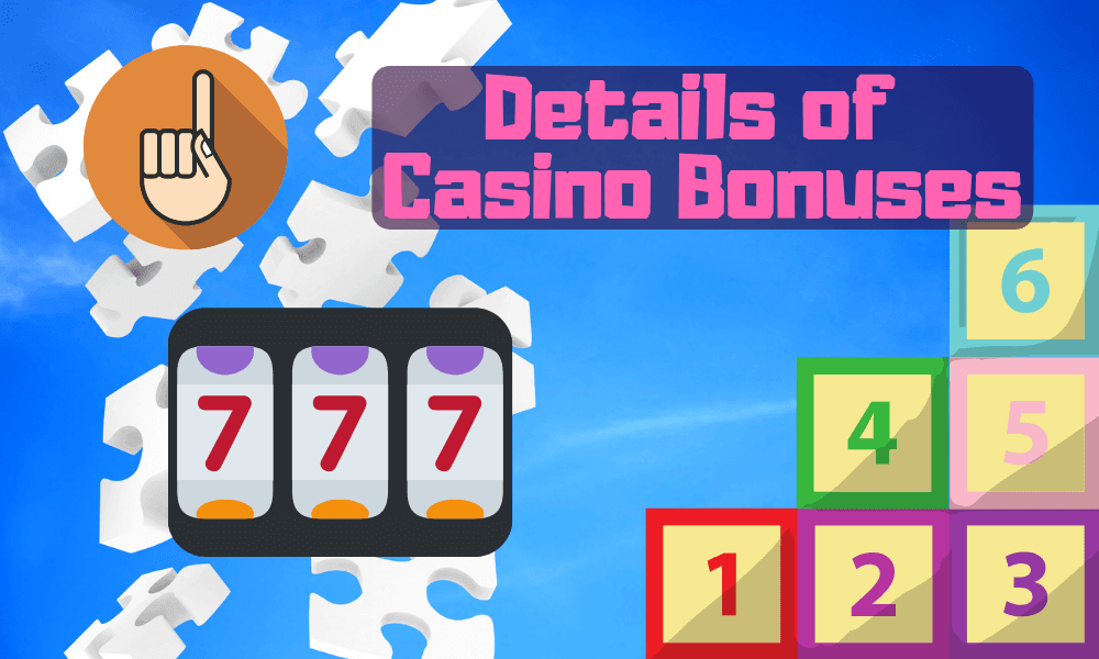 Details of Casino Bonuses