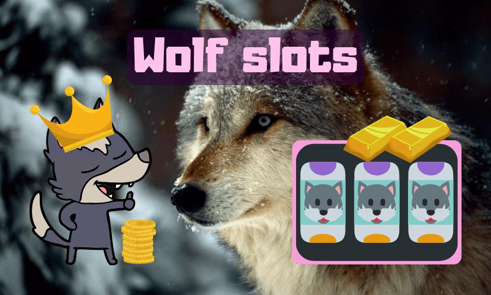 Wolf slots