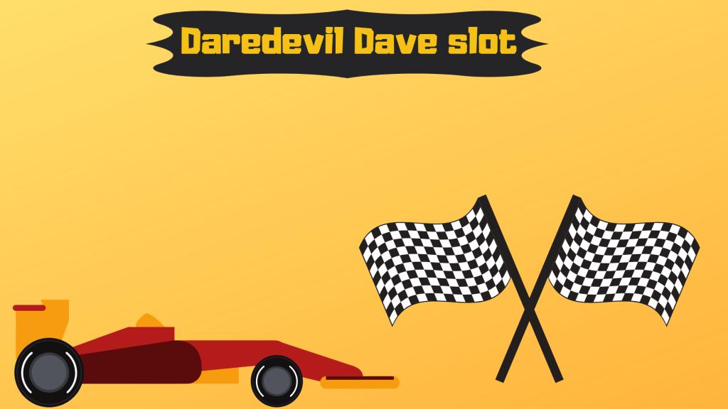 Daredevil Dave slot
