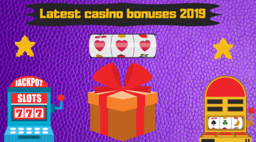 Latest Casino Bonuses 2019