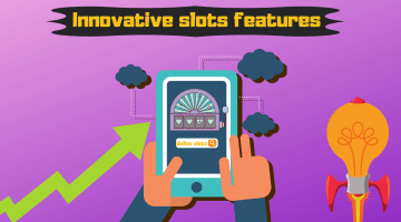 Interesting And Innovative Slot Features