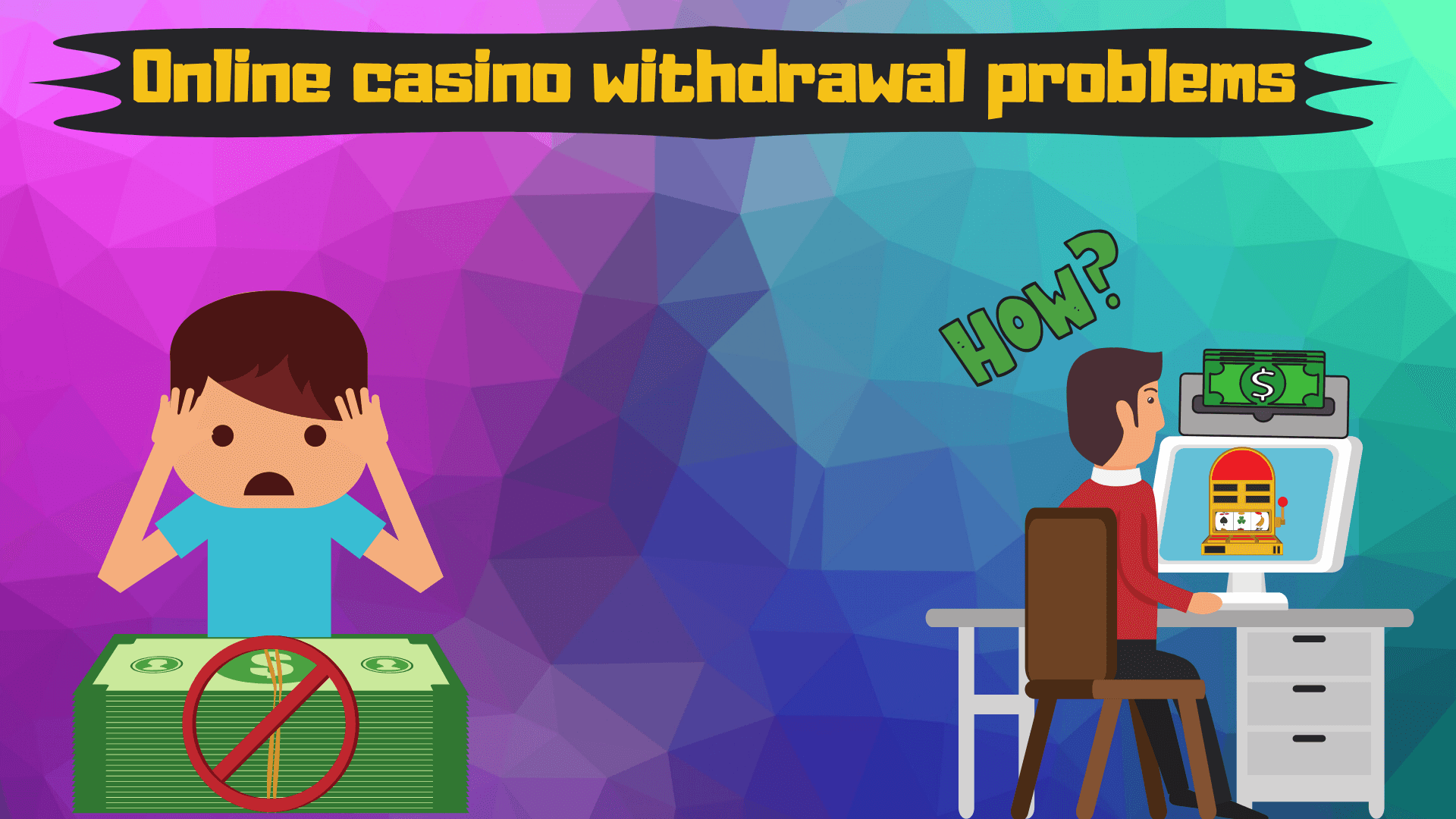 Online Casino Withdrawal Problems