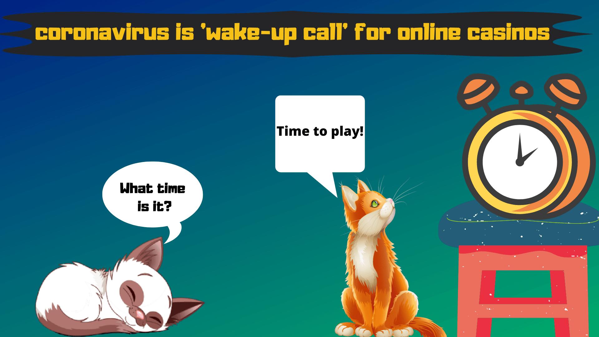 Coronavirus Is 'wake Up Call' For Online Casinos